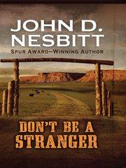 Don't Be A Stranger