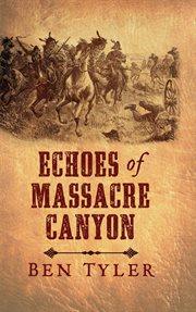 Echoes of Massacre Canyon