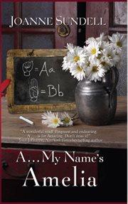 A ... My Name's Amelia