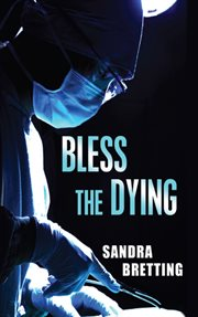 Bless the Dying