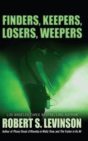Finders, Keepers, Losers, Weepers
