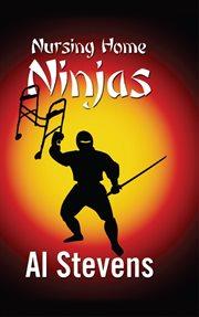 Nursing Home Ninjas