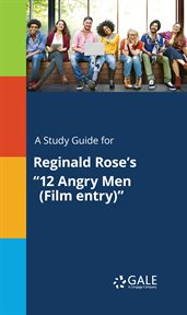 "A Study Guide for Reginald Rose's ""12 Angry Men (film Entry)"""