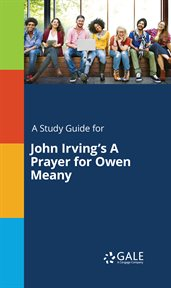 A Study Guide for John Irving's A Prayer for Owen Meany cover image