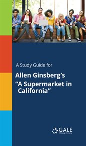 "A Study Guide for Allen Ginsberg's ""a Supermarket in California"""