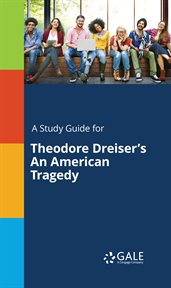 A Study Guide for Theodore Dreiser's An American Tragedy