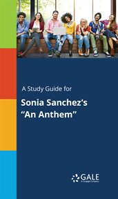 """A Study Guide for Sonia Sanchez's """"an Anthem"""""""