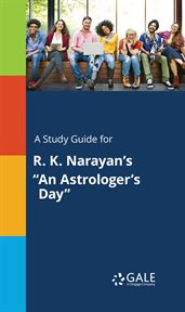 "A Study Guide for R. K. Narayan's ""an Astrologer's Day"""