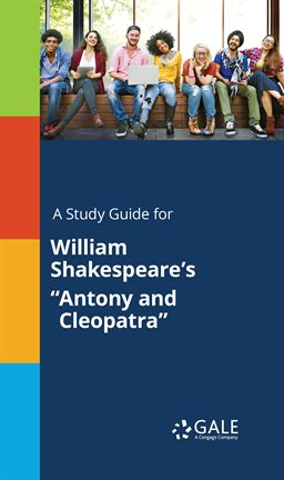 """Cover image for A Study Guide For William Shakespeare's """"Antony And Cleopatra"""""""
