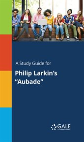 """A Study Guide for Philip Larkin's """"aubade"""""""