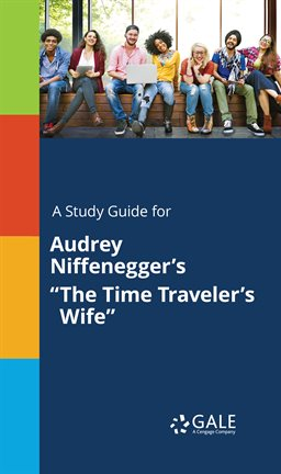 """Cover image for A Study Guide for Audrey Niffenegger's """"The Time Traveler's Wife"""""""