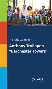 """A Study Guide for Anthony Trollope's """"barchester Towers"""""""