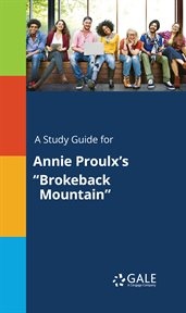 "A Study Guide for Annie Proulx's ""brokeback Mountain"""
