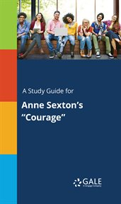 "A Study Guide for Anne Sexton's ""courage"""