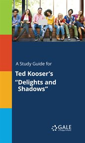 "A Study Guide for Ted Kooser's ""delights and Shadows"""