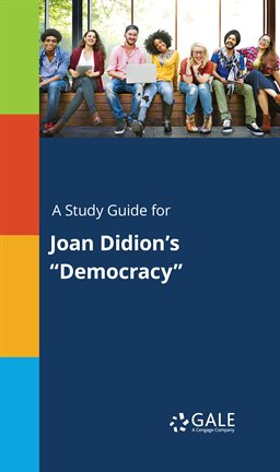 """Cover image for A Study Guide For Joan Didion's """"Democracy"""""""