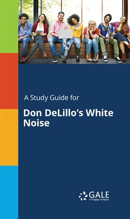 Cover image for A Study Guide For Don DeLillo's White Noise