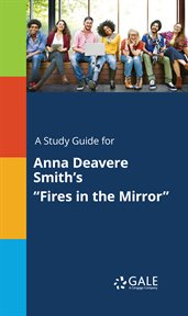 """A Study Guide for Anna Deavere Smith's """"fires in the Mirror"""""""