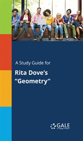 "A Study Guide for Rita Dove's ""geometry"""