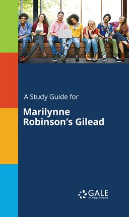 Cover image for A Study Guide for Marilynne Robinson's Gilead