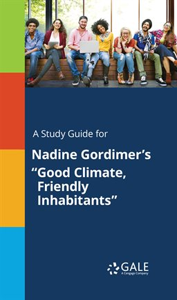 """Cover image for A Study Guide For Nadine Gordimer's """"Good Climate, Friendly Inhabitants"""""""