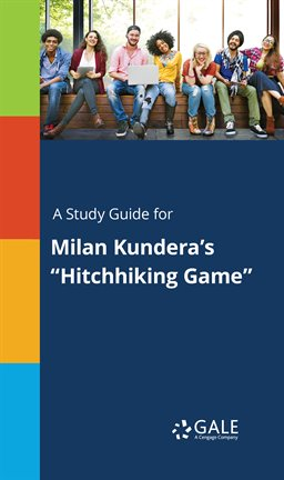 """Cover image for A Study Guide for Milan Kundera's """"Hitchhiking Game"""""""
