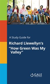 "A Study Guide for Richard Llewellyn's ""how Green Was My Valley"""