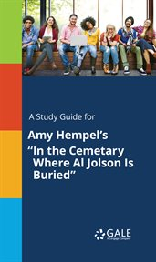 """A Study Guide for Amy Hempel's """"in the Cemetary Where Al Jolson Is Buried"""""""