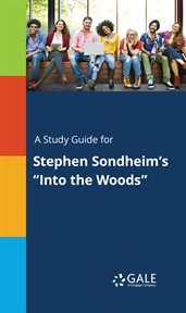 "A Study Guide for Stephen Sondheim's ""into the Woods"""