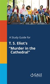 """A Study Guide for T. S. Eliot's """"murder in the Cathedral"""""""