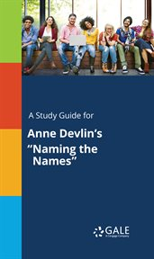 "A Study Guide for Anne Devlin's ""naming the Names"""