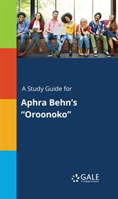 "A Study Guide for Aphra Behn's ""oroonoko"""