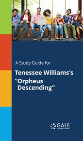 """A Study Guide for Tenessee Williams's """"orpheus Descending"""""""