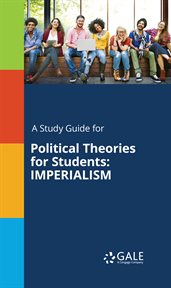 A Study Guide for Political Theories for Students: Imperialism
