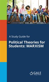 A Study Guide for Political Theories for Students: Marxism