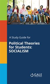 A Study Guide for Political Theories for Students: Socialism