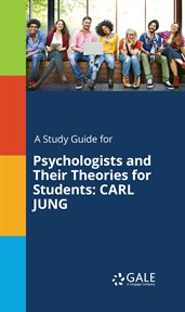 A Study Guide for Psychologists and Their Theories for Students: Carl Jung