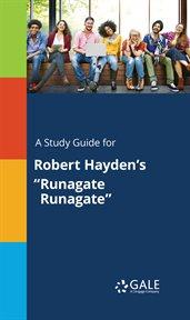 "A Study Guide for Robert Hayden's ""runagate Runagate"""