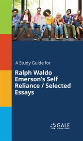 A Study Guide for Ralph Waldo Emerson's Self Reliance / Selected Essays