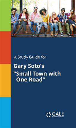"""Cover image for A Study Guide for Gary Soto's """"Small Town with One Road"""""""