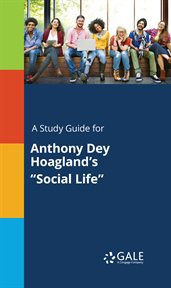 "A Study Guide for Anthony Dey Hoagland's ""social Life"""