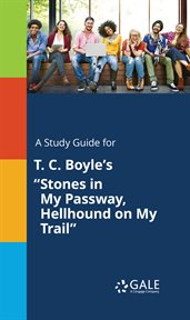 "A Study Guide for T. C. Boyle's ""stones in My Passway, Hellhound on My Trail"""
