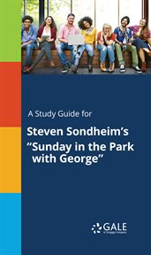 "A Study Guide for Steven Sondheim's ""sunday in the Park With George"""