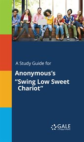"A Study Guide for Anonymous's ""swing Low Sweet Chariot"""