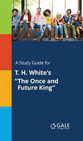 "A Study Guide for T. H. White's ""the Once and Future King"""