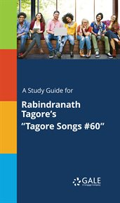"""A Study Guide for Rabindranath Tagore's """"tagore Songs #60"""""""