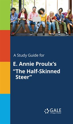 "Cover image for A Study Guide For E. Annie Proulx's ""The Half-Skinned Steer"""