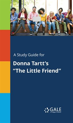 """Cover image for A Study Guide for Donna Tartt's """"The Little Friend"""""""
