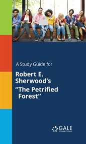 "A Study Guide for Robert E. Sherwood's ""the Petrified Forest"""