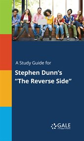 """A Study Guide for Stephen Dunn's """"the Reverse Side"""""""